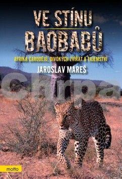 Jaroslav Mareš: Ve stínu Baobabů cena od 159 Kč