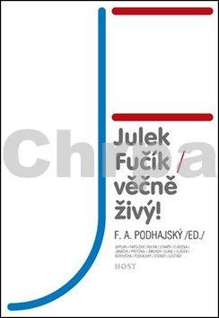 F. A. Podhajský: Julek Fučík / věčně živý! cena od 181 Kč