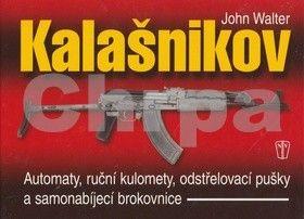 John Walter: Kalašnikov - Automaty, ruční kulomety, odstřelovací pušky a samonabíjecí brokovnice - 2. vydání cena od 167 Kč