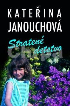 Kateřina Janouchová: Stratené detstvo (slovensky) cena od 204 Kč