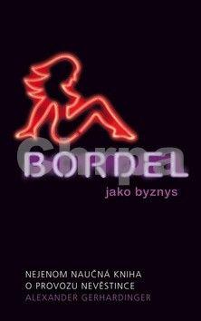 Alexander Gerhardinger: Bordel jako byznys cena od 83 Kč