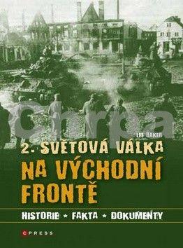 Lee Baker: 2. světová válka na východní frontě cena od 90 Kč