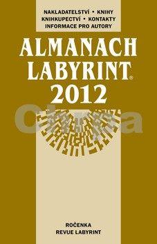 Kolektiv autorů: Almanach Labyrint 2012 cena od 199 Kč