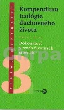 Albino Marchetti: Kompendium teológie duchovného života Tretí diel cena od 159 Kč