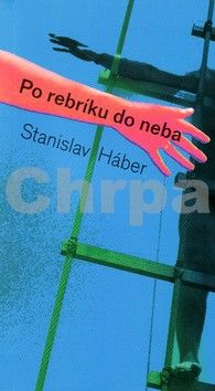 Stanislav Háber: Po rebríku do neba cena od 86 Kč