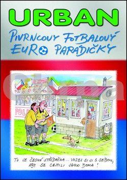 Petr Urban: Pivrncovy fotbalový EURO parádičky cena od 61 Kč