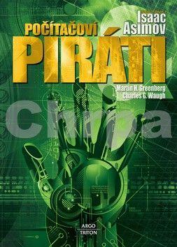 Asimov Isaac a různí autoři: Počítačoví piráti (antologie) cena od 198 Kč
