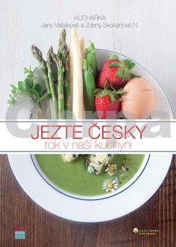 Jana Vašáková, Skokanová Němcová Zdeňka: Jezte česky - Rok v naší kuchyni cena od 129 Kč