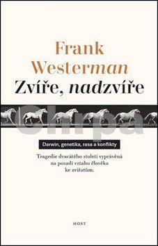 Frank Westerman: Zvíře, nadzvíře cena od 182 Kč