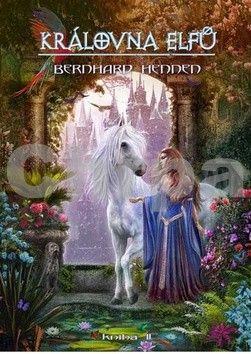 Bernhard Hennen: Královna elfů - kniha 2 cena od 167 Kč