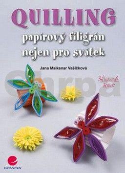 Jana Maiksnar Vašíčková: Quilling cena od 156 Kč