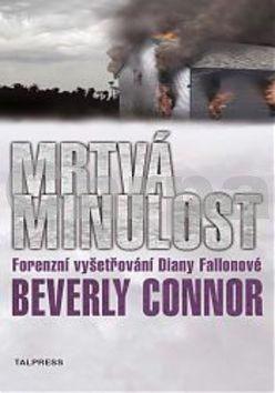 Beverly Connor: Mrtvá minulost cena od 186 Kč