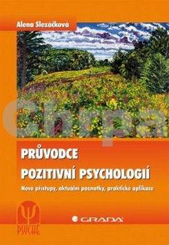 Alena Slezáčková: Průvodce pozitivní psychologií cena od 0 Kč