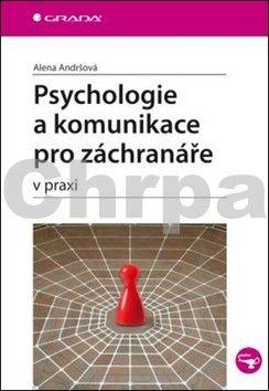 Alena Andršová: Psychologie a komunikace pro záchranáře cena od 74 Kč