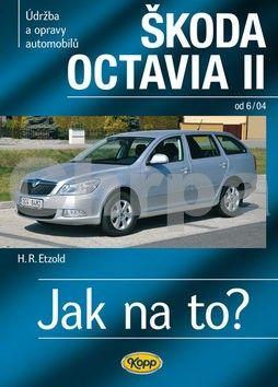Etzold Hans-Rudiger Dr.: Škoda Octavia II. od 6/04 - Jak na to? č. 98. - 2. vydání cena od 337 Kč