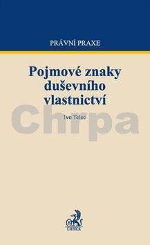Ivo Telec: Pojmové znaky duševního vlastnictví cena od 416 Kč