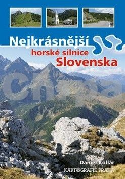 Kartografie PRAHA Nejkrásnější horské silnice Slovenska cena od 200 Kč