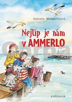 Antonia Michaelis: Nejlíp je nám v Ammerlo cena od 144 Kč