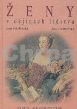Josef Polišenský, Sylvia Ostrovská: Ženy v dějinách lidstva cena od 126 Kč