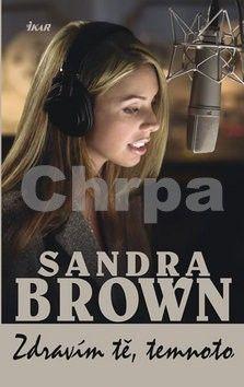 Sandra Brown: Zdravím tě, temnoto cena od 215 Kč