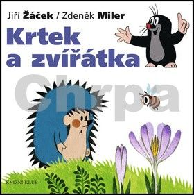 Zdeněk Miler, Jiří Žáček: Krtek a jeho svět 1 - Krtek a zvířátka cena od 79 Kč