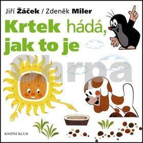 Jiří Žáček, Zdeněk Miler: Krtek a jeho svět 3 - Krtek hádá, jak to je cena od 79 Kč
