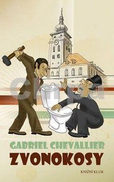 Gabriel Chevallier: Zvonokosy cena od 199 Kč