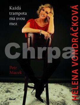 Petr Macek: Helena Vondráčková - Každá trampota má svou mez cena od 198 Kč