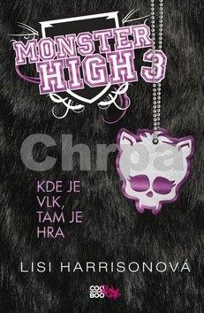 Lisi Harrison: Monster High 3 cena od 169 Kč