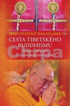 Jeho svatost Dalajlama XIV.: Cesta tibetského buddhismu - Konec utrpení a znovunalezení štěstí cena od 149 Kč
