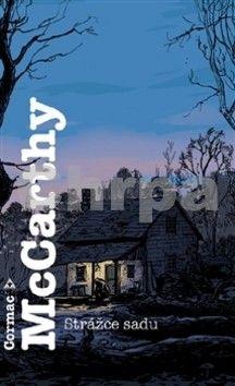Cormac McCarthy: Strážce sadu cena od 198 Kč