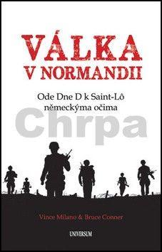 Vince Milano, Bruce Conner: Válka v Normandii cena od 0 Kč