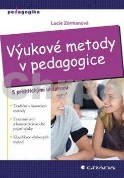 Lucie Zormanová: Výukové metody v pedagogice cena od 0 Kč