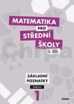 Krupka P. a: Matematika pro SŠ - 1. díl (učebnice) cena od 163 Kč