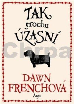 Dawn French: Tak trochu úžasní cena od 199 Kč