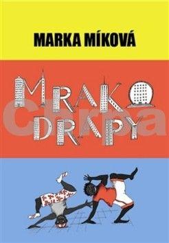 Saša Švolíková, Marka Míková: Mrakodrapy cena od 235 Kč