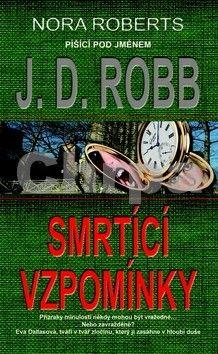 J. D. Robb: Smrtící vzpomínky cena od 0 Kč