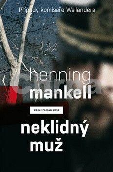 Henning Mankell: Neklidný muž (Případy komisaře Wallandera) cena od 199 Kč