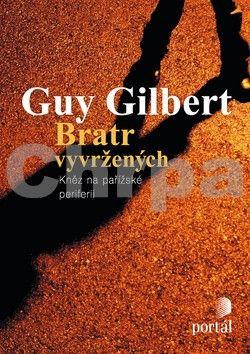 Guy Gilbert: Bratr vyvržených cena od 69 Kč