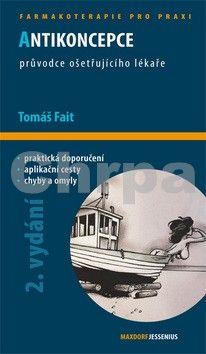 Tomáš Fait: Antikoncepce - průvodce ošetřujícího lékaře - 2. vydání cena od 123 Kč