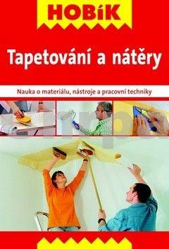 Kolektiv autorů: Tapetování a nátěry cena od 81 Kč