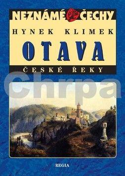 Hynek Klimek: Neznámé Čechy - Otava cena od 181 Kč