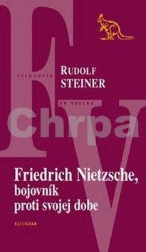 Rudolf Steiner: Friedrich Nietzsche, bojovník proti svojej dobe cena od 165 Kč