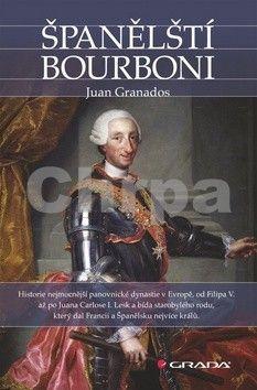 Juan Granados: Španělští Bourboni cena od 75 Kč