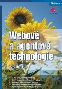 Pavel Burian: Webové a agentové technologie cena od 275 Kč
