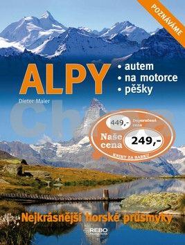 Dieter Maier: Alpy - Nejkrásnější horské průsmyky cena od 173 Kč