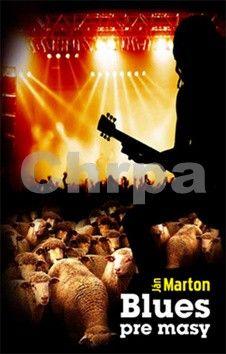 Ján Marton: Blues pre masy (slovensky) cena od 107 Kč