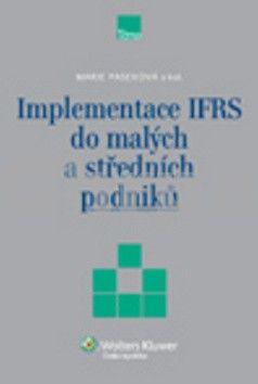 Marie Paseková: Implementace IFRS do malých a středních podniků cena od 185 Kč