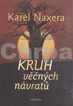 Karel Naxera: Kruh věčných návratů cena od 186 Kč