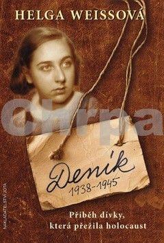 Helga Weissová: Deník 1938–1945 - Příběh dívky, která přežila holocaust cena od 251 Kč